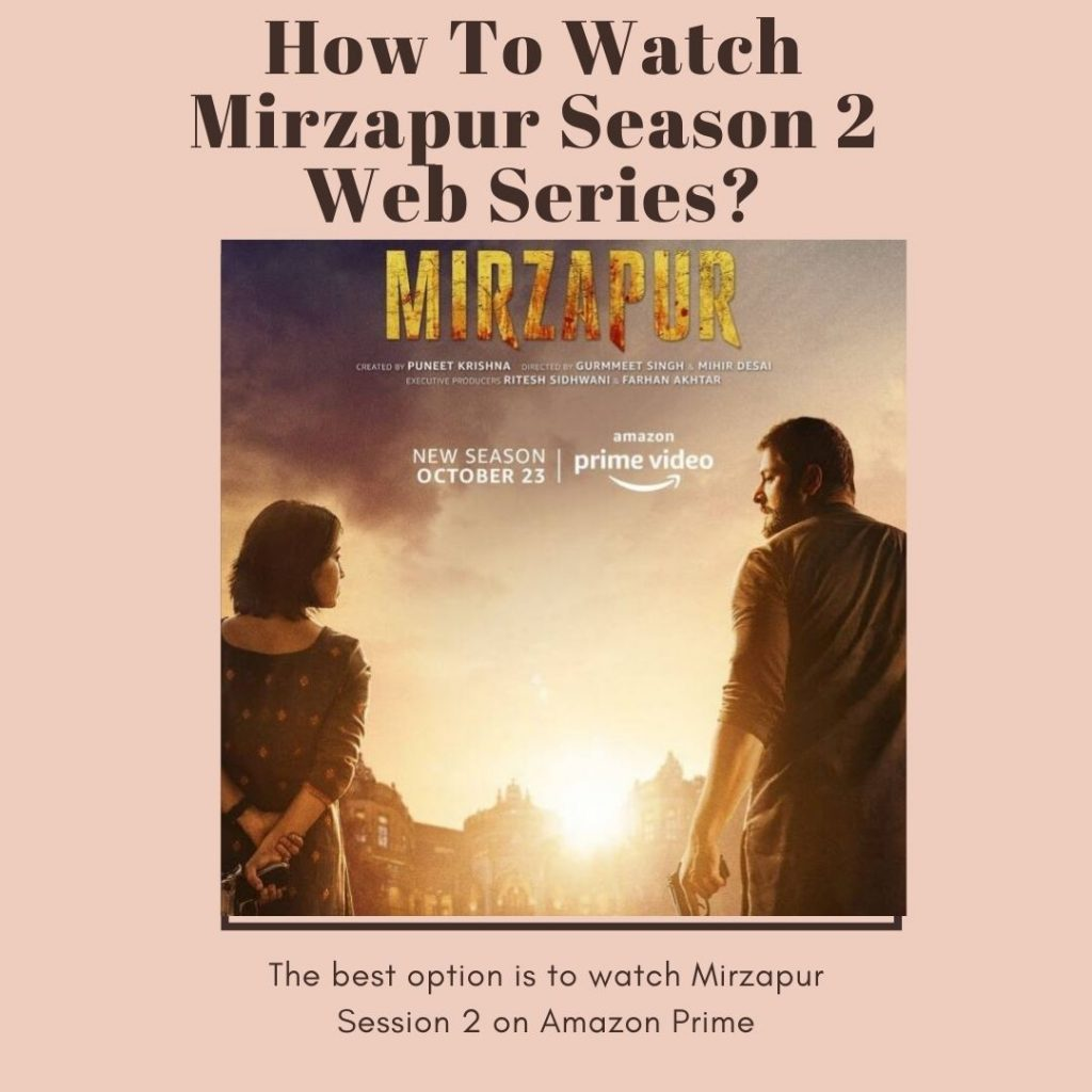 How To Watch Mirzapur Season 2 Web Series